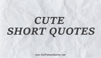 50+ Cute Short Quotes With Images