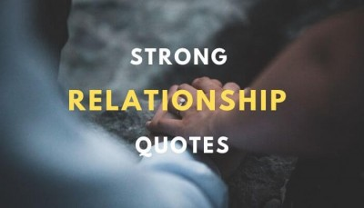 Strong Relationship Quotes & Sayings