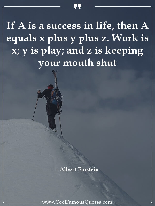 sayings, famous,  albert einstein quotes, If A is a success in life, then A equals x plus...