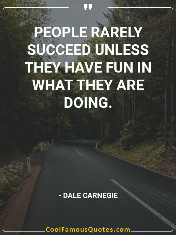 inspirational quotes - Image for quote : People rarely succeed unless they have fun in what they are doing.