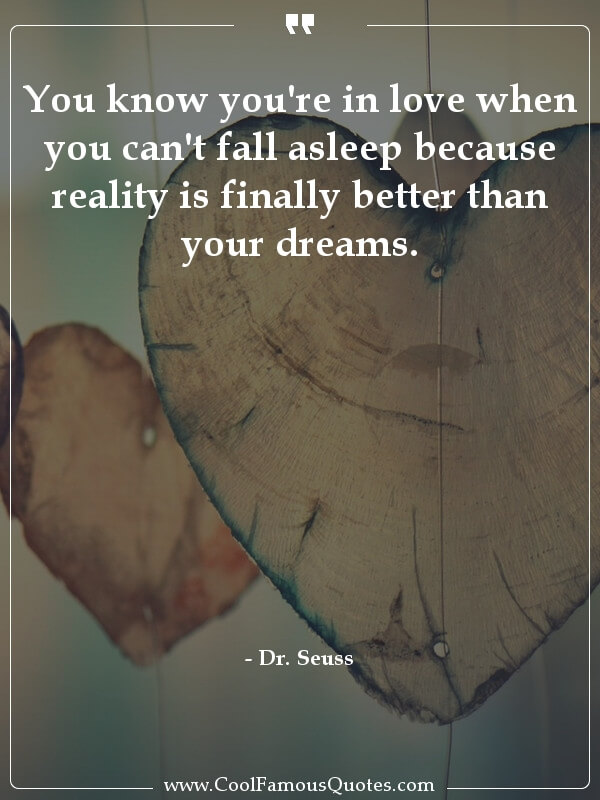 inspirational quotes - Image for quote : You know you're in love when you can't fall asleep because reality is finally better than your dreams.
