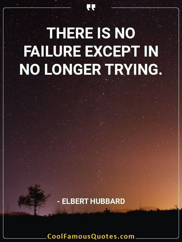 inspirational quotes - Image for quote : There is no failure except in no longer trying.