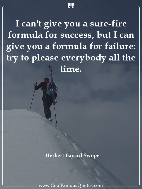inspirational quotes - Image for quote : I can't give you a sure-fire formula for success, but I can give you a formula for failure: try to please everybody all the time.