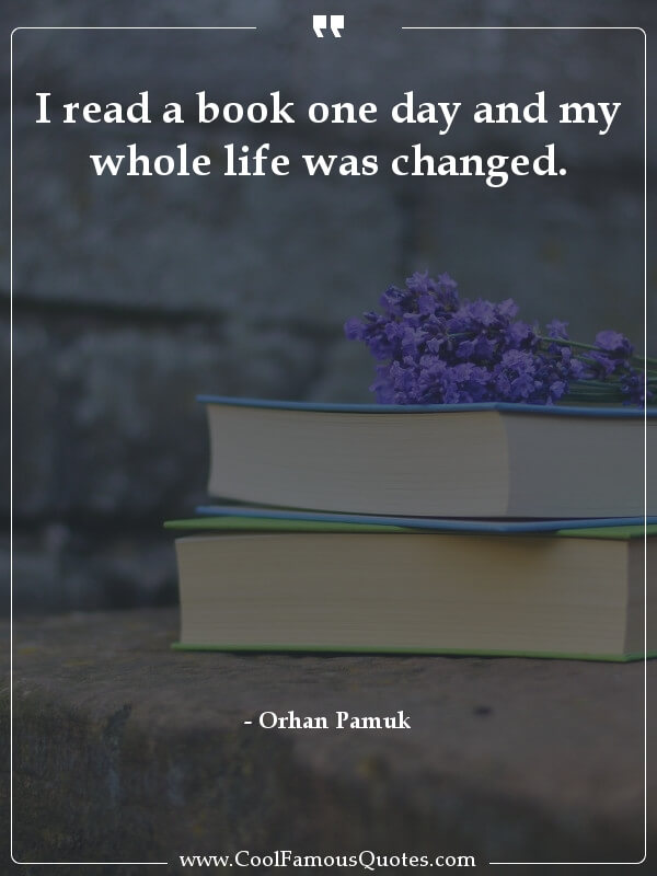 I read a book one day and my whole life was changed.