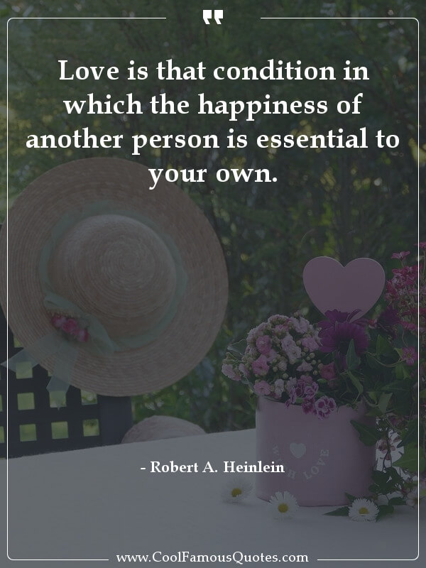 inspirational quotes - Image for quote : Love is that condition in which the happiness of another person is essential to your own.