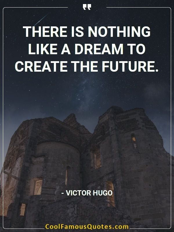 inspirational quotes - Image for quote : There is nothing like a dream to create the future.